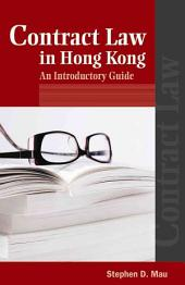 Contract Law in Hong Kong : Introductory Guide: An Introductory Guide