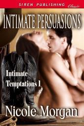 Intimate Persuasions [Intimate Temptations]