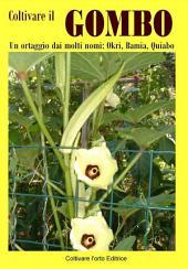 Coltivare il Gombo: Un ortaggio dai molti nomi: Okri, Bamia, Quiabo