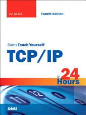 Sams Teach Yourself TCP/IP in 24 Hours: Edition 4