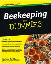 Beekeeping For Dummies: Edition 2