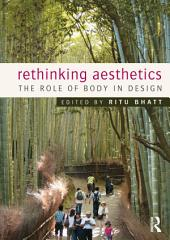 Rethinking Aesthetics: The Role of Body in Design