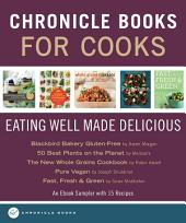 Chronicle Cookbook: Eating Well Made Delicious