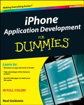 iPhone Application Development For Dummies: Edition 4