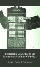 Descriptive catalogue of the laboratory products of Parke, Davis & Company