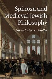 Spinoza and Medieval Jewish Philosophy