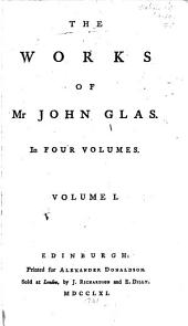 The Works of Mr. John Glas: In Four Volumes, Volume 1