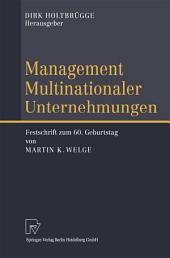 Management Multinationaler Unternehmungen: Festschrift zum 60. Geburtstag von Martin K. Welge