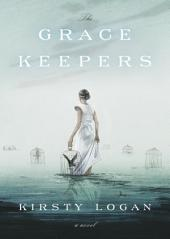 The Gracekeepers: A Novel