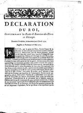 Déclaration du Roi, concernant les études [et] exercices des éleves en chirurgie: donnée à Versailles le douzieme jour d'avril 1772, registrée en Parlement le 8 mai 1772