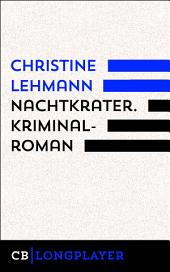 Nachtkrater. Kriminalroman: Der siebte Fall für Lisa Nerz