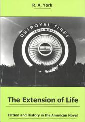 The Extension of Life: Fiction and History in the American Novel