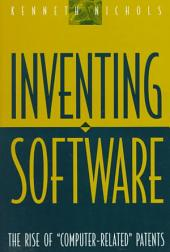 "Inventing Software: The Rise of ""computer-related"" Patents"