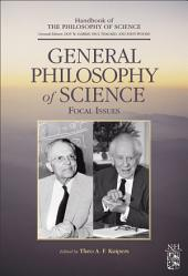 General Philosophy of Science: Focal Issues: Focal Issues