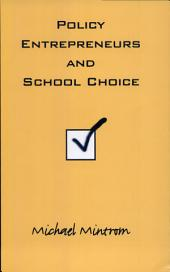Policy Entrepreneurs and School Choice