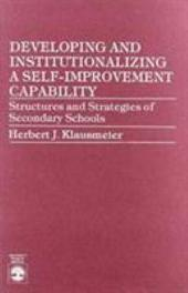 Developing and Institutionalizing a Self-improvement Capability: Sructures and Strategies of Secondary Schools