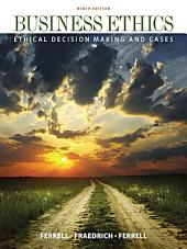 Business Ethics: Ethical Decision Making & Cases: Edition 9