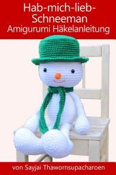 Hab-mich-lieb-Schneemann Amigurumi Häkelanleitung