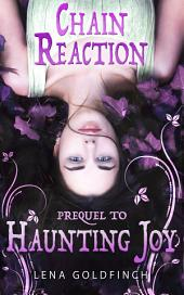 Chain Reaction: A Short Story (Prequel to Haunting Joy)