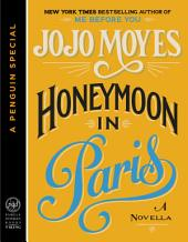 Honeymoon in Paris: A Novella (A Penguin Special from Pamela Dorman Books/Viking)