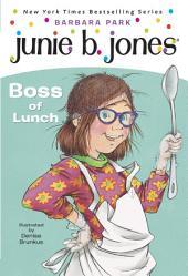 Junie B., First Grader: Boss of Lunch (Junie B. Jones)