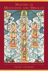 Masters of Meditation and Miracles: Lives of the Great Buddhist Masters of India and Tibet