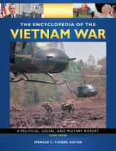 Encyclopedia of the Vietnam War, The: A Political, Social, and Military History: A Political, Social, and Military History, Edition 2