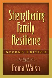 Strengthening Family Resilience, Second Edition: Edition 2