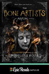 The Bone Artists: An Asylum Novella