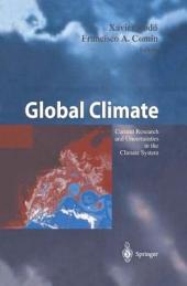 Global Climate: Current Research and Uncertainties in the Climate System