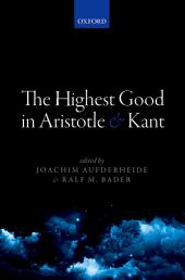 The Highest Good in Aristotle and Kant