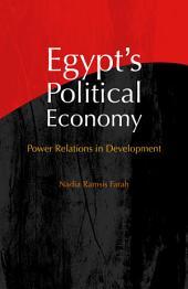 Egypt's Political Economy: Power Relations in Development