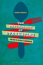 The Psychology of Overeating: Food and the Culture of Consumerism