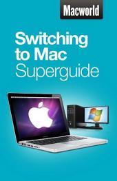 Switching to Mac (Macworld Superguides)