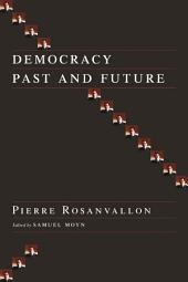 Democracy Past and Future: Selected Essays