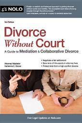 Divorce Without Court: A Guide to Mediation & Collaborative Divorce, Edition 3