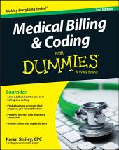 Medical Billing & Coding For Dummies: Edition 2