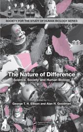 The Nature of Difference: Science, Society and Human Biology (PBK)