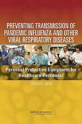 Preventing Transmission of Pandemic Influenza and Other Viral Respiratory Diseases:: Personal Protective Equipment for Healthcare Personnel: Update 2010