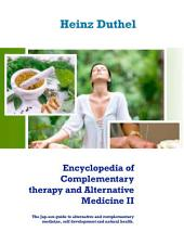 Encyclopedia of Complementary therapy and Alternative Medicine II: The Jap-sen guide to alternative and complementary medicine, self development and natural health.