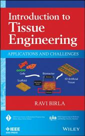 Introduction to Tissue Engineering: Applications and Challenges