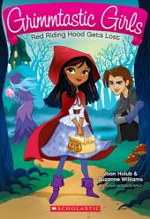 Grimmtastic Girls #2: Red Riding Hood Gets Lost