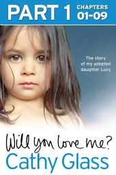 Will You Love Me?: The story of my adopted daughter Lucy: Part 1 of 3: Part 1