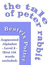 The Tale of Peter Rabbit: Augmented Alphabet - Level 2