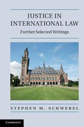 Justice in International Law: Further Selected Writings