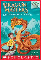 Dragon Masters #1: Rise of the Earth Dragon (A Branches Book)