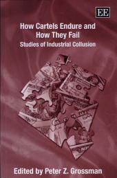 How Cartels Endure and how They Fail: Studies of Industrial Collusion