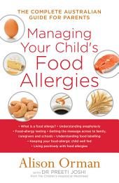 Managing Your Child's Food Allergies: The Complete Australian Guide For Parents
