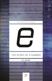 """e"": The Story of a Number: The Story of a Number: The Story of a Number"