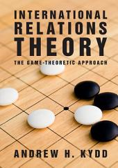 International Relations Theory: The Game Theoretic Approach